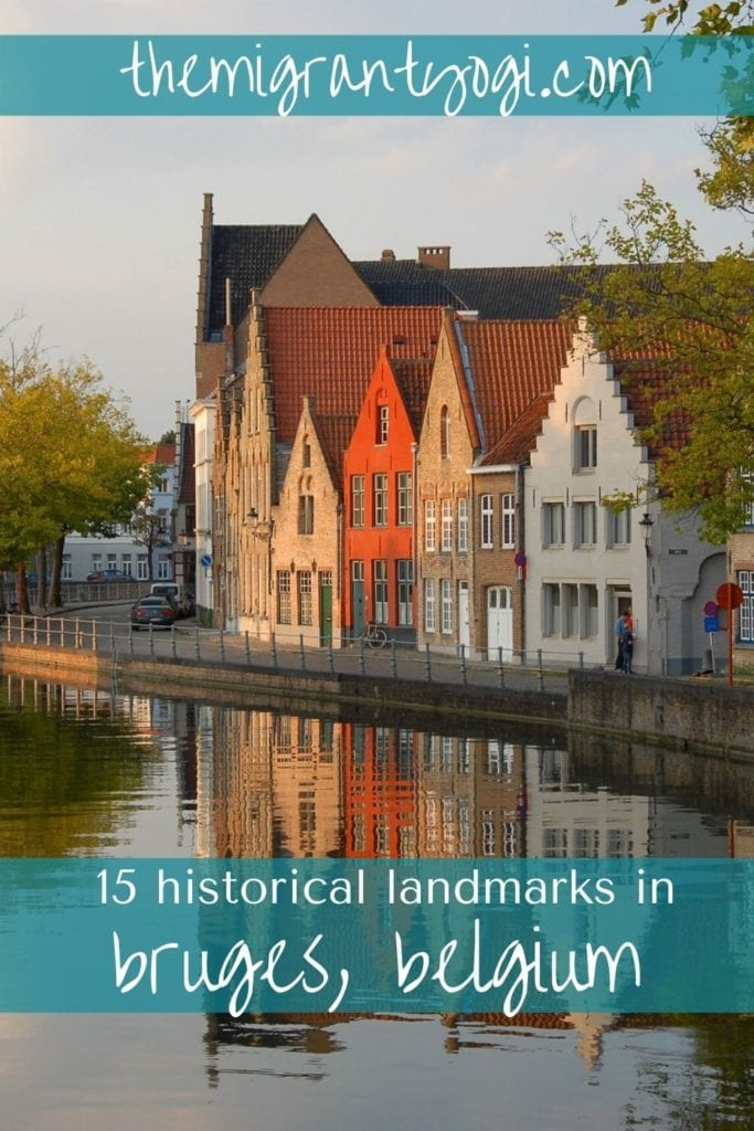Pinterest graphic: Colorful buildings lining a canal, reflected in the water.  Text:  15 Historical Landmarks in Bruges, Belgium.
