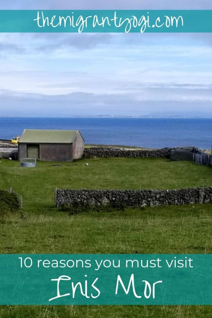 Pinterest Graphic showing cottage and stone walls of Inis Mor with text: 10 reasons you must visit Inis Mor.