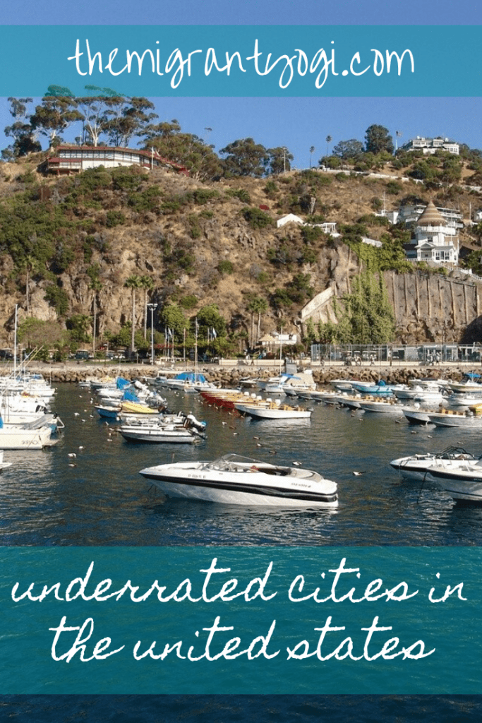 Pinterest graphic - Underrated Cities in the United States with photo of Avalon, California.