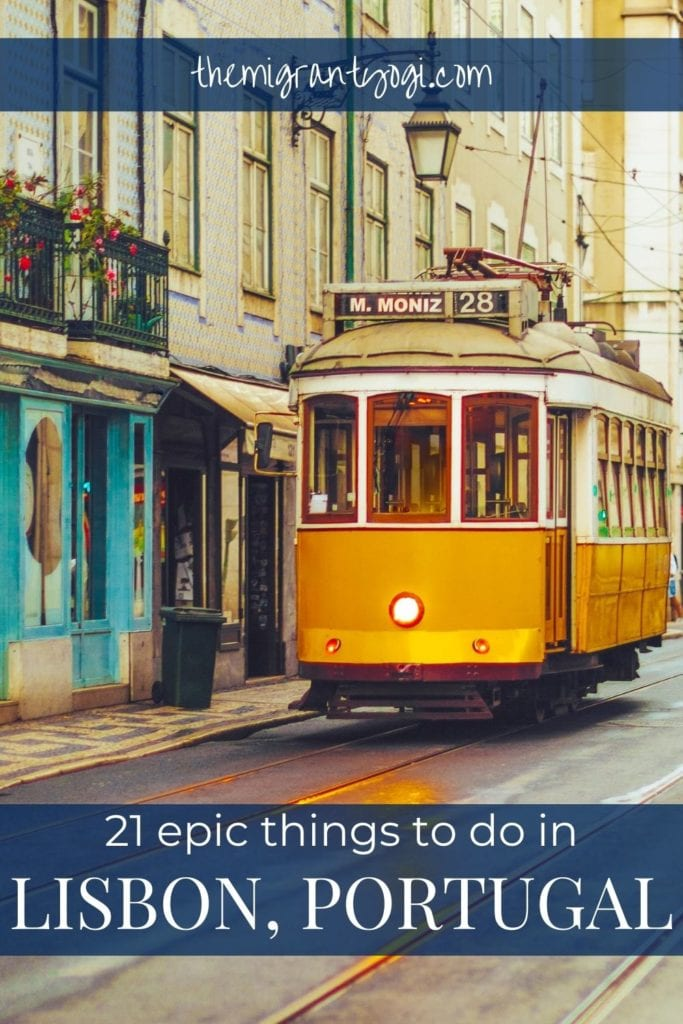 Pinterest graphic- 21 epic things to do in Lisbon, Portugal with photo of the iconic yellow tram 28