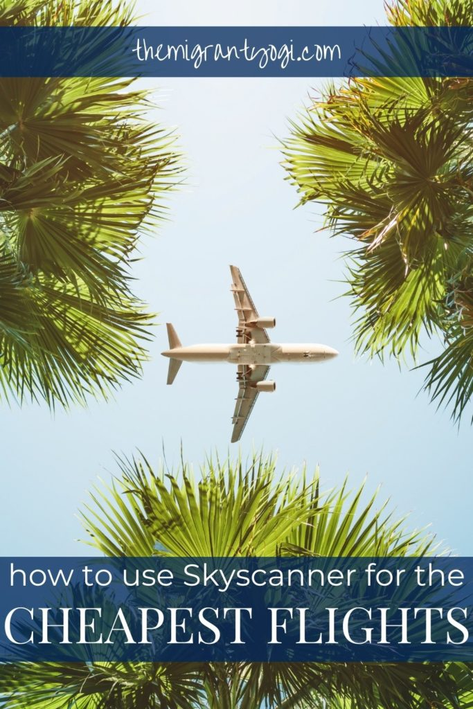 Pinterest graphic - how to use Skyscanner for the cheapest flights.